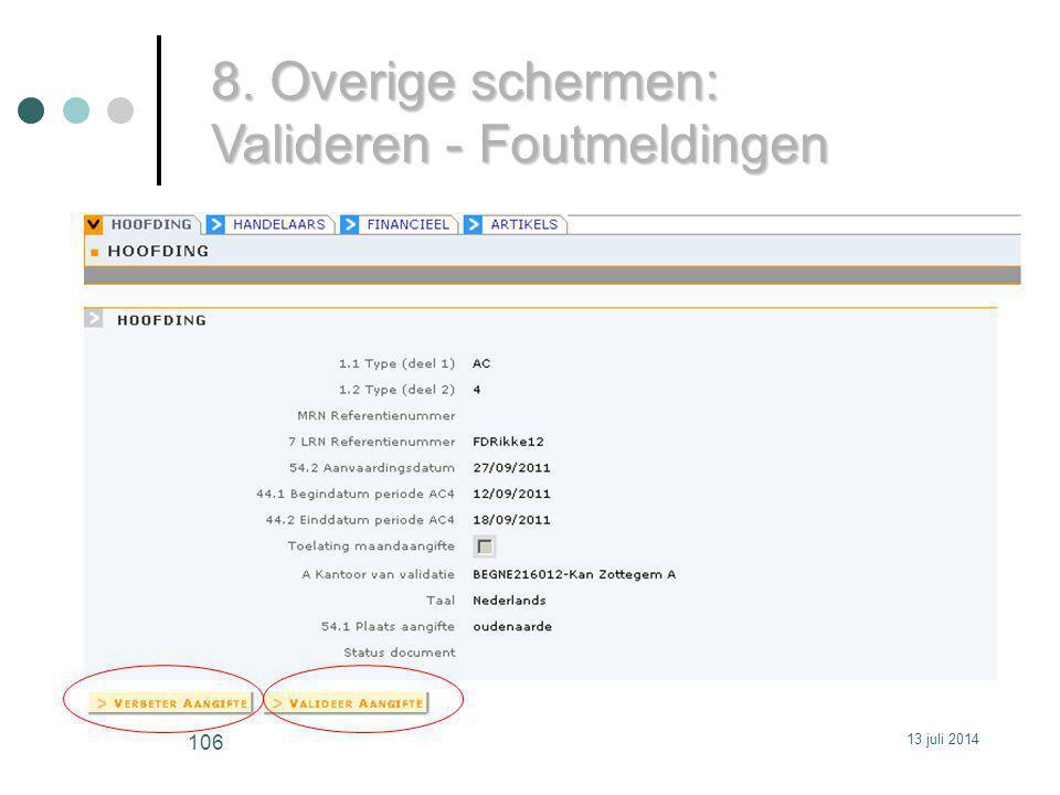 8. Overige schermen: Valideren - Foutmeldingen 13 juli 2014 106