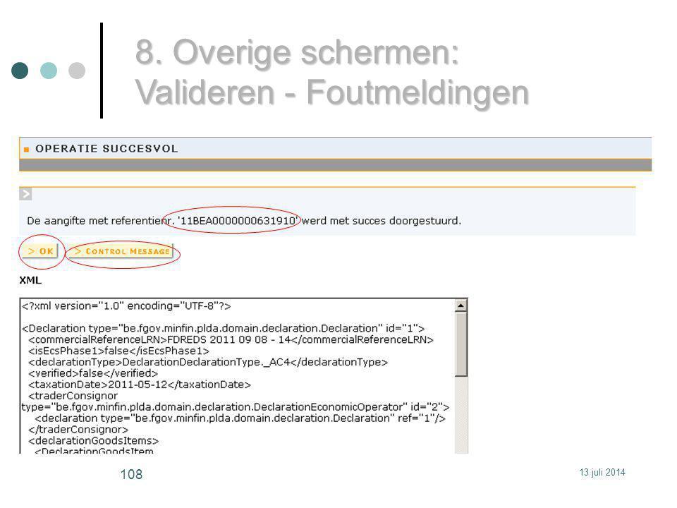 8. Overige schermen: Valideren - Foutmeldingen 13 juli 2014 108