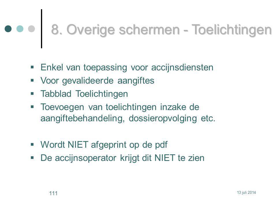8. Overige schermen - Toelichtingen  Enkel van toepassing voor accijnsdiensten  Voor gevalideerde aangiftes  Tabblad Toelichtingen  Toevoegen van