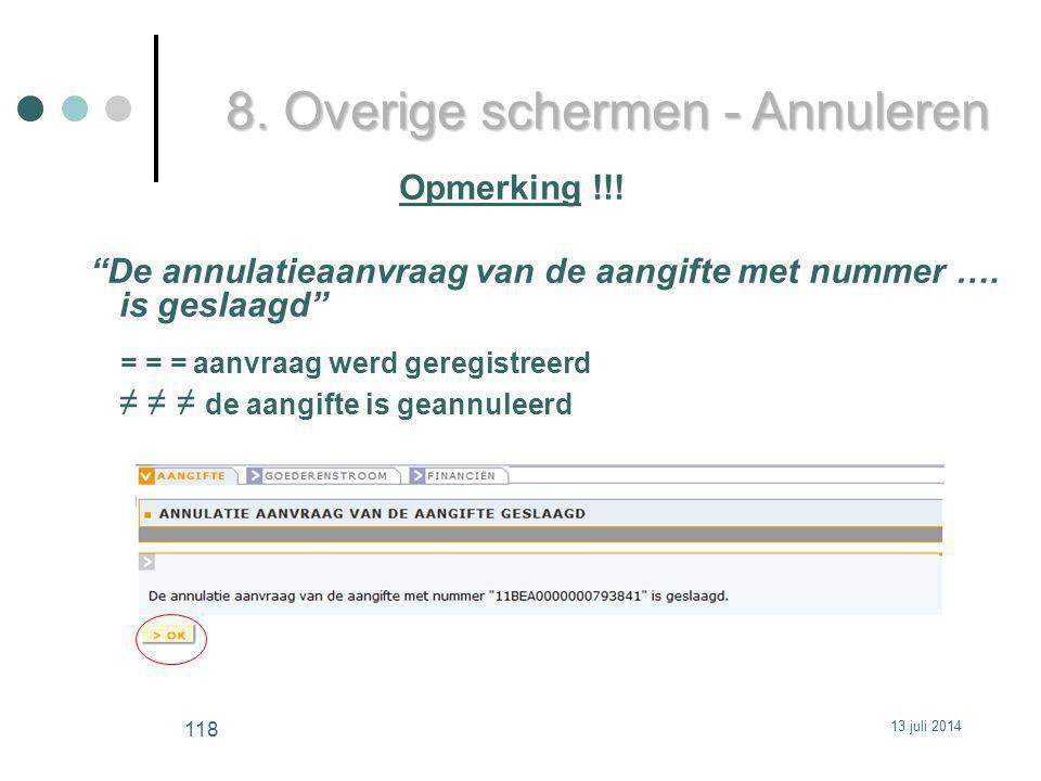 Opmerking !!. De annulatieaanvraag van de aangifte met nummer ….