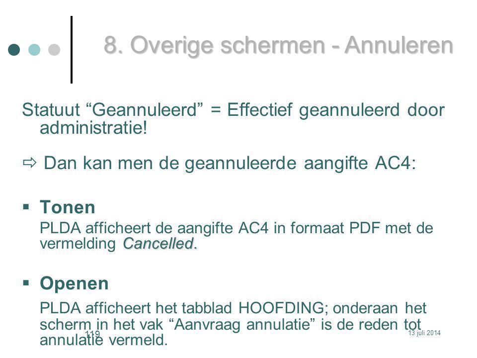 Statuut Geannuleerd = Effectief geannuleerd door administratie.