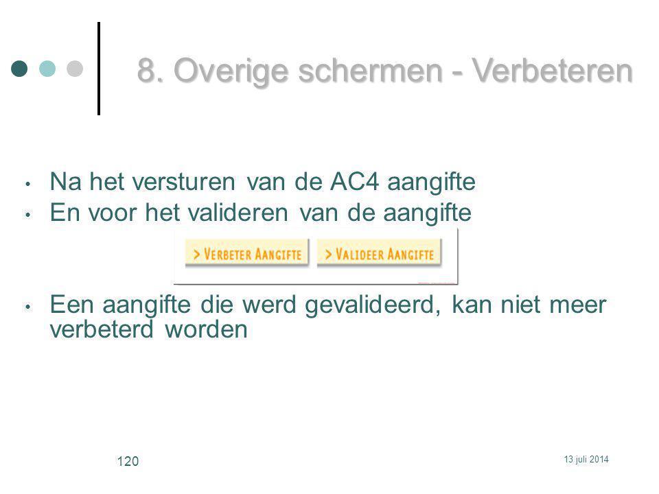 Na het versturen van de AC4 aangifte En voor het valideren van de aangifte Een aangifte die werd gevalideerd, kan niet meer verbeterd worden 8.