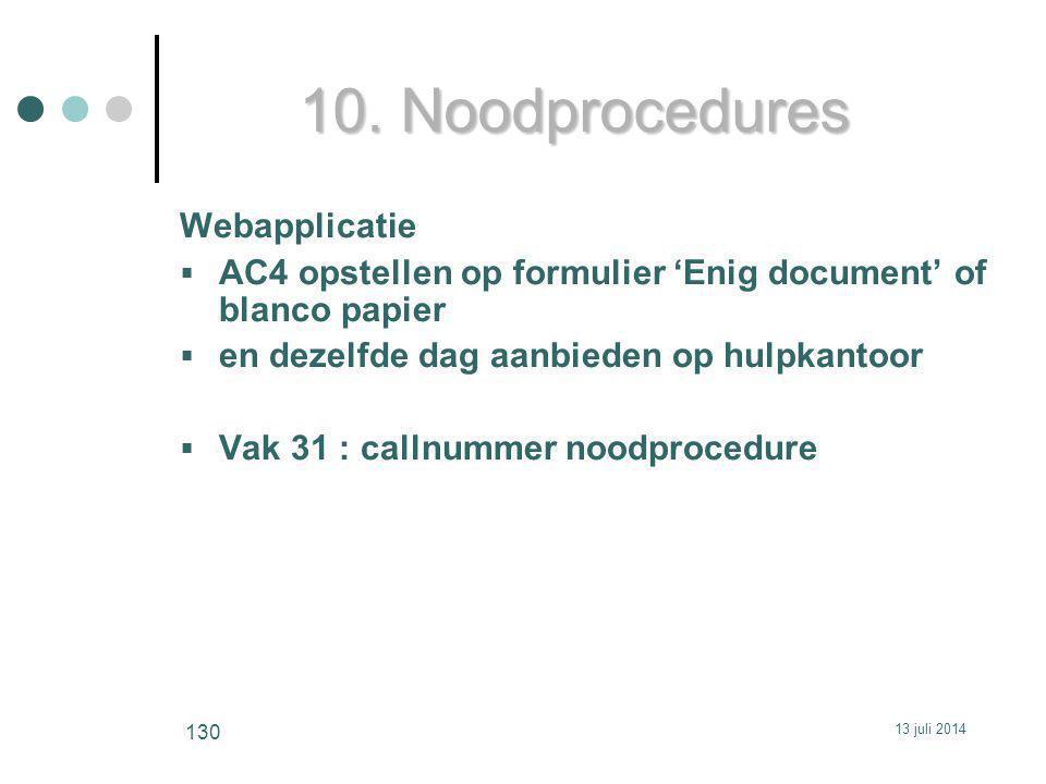 10. Noodprocedures Webapplicatie  AC4 opstellen op formulier 'Enig document' of blanco papier  en dezelfde dag aanbieden op hulpkantoor  Vak 31 : c
