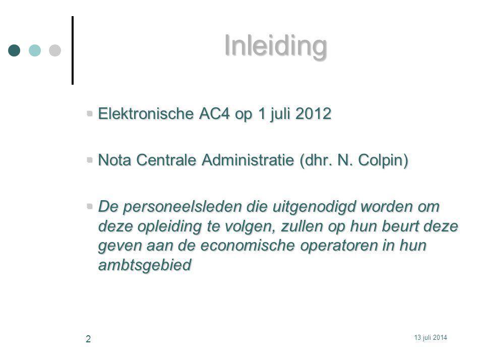  Elektronische AC4 op 1 juli 2012  Nota Centrale Administratie (dhr.
