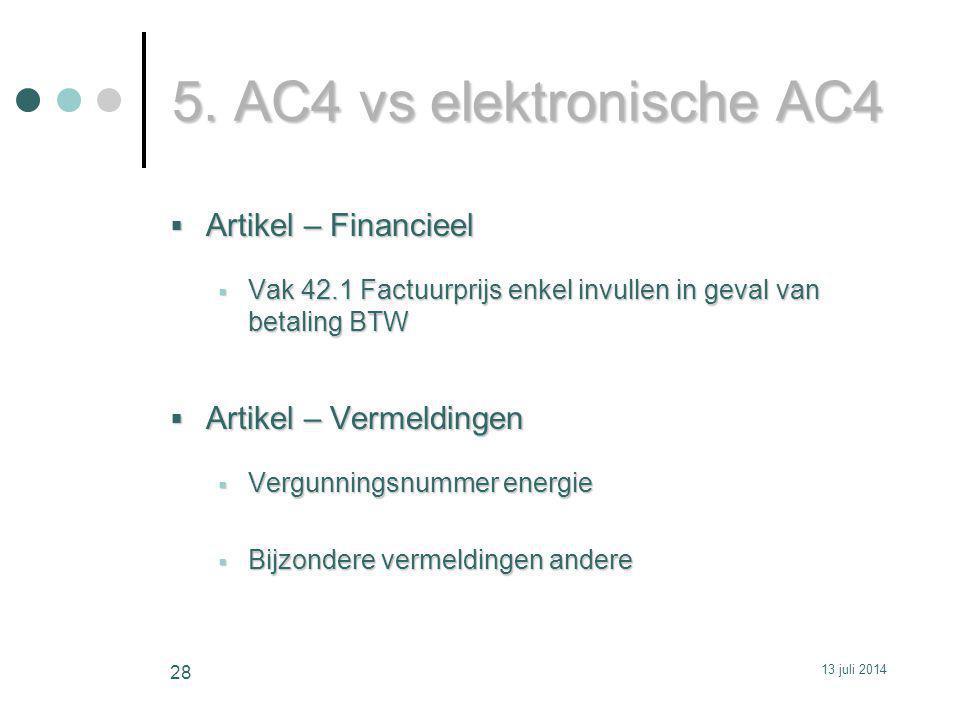 5. AC4 vs elektronische AC4  Artikel – Financieel  Vak 42.1 Factuurprijs enkel invullen in geval van betaling BTW  Artikel – Vermeldingen  Vergunn