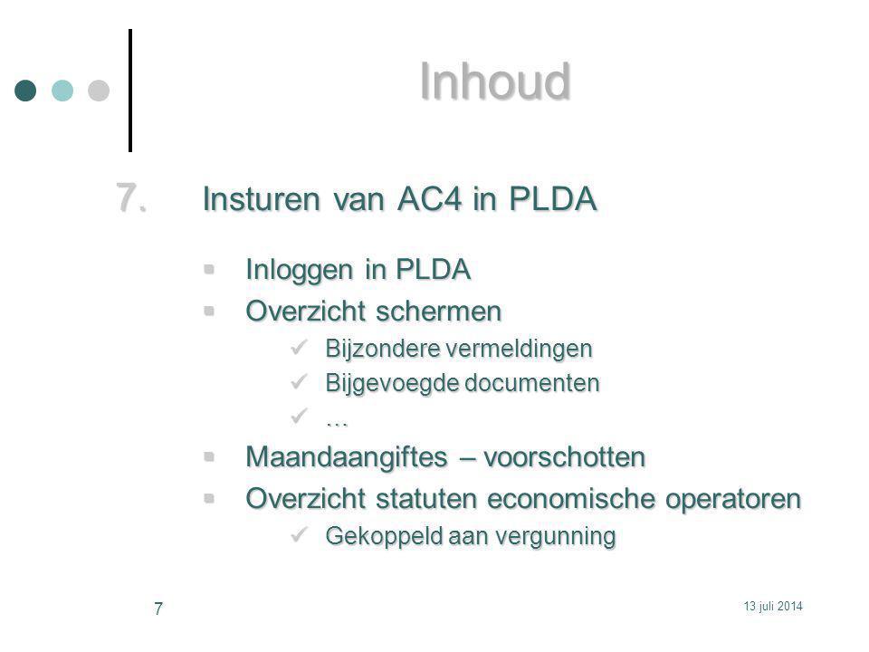 7. Insturen van AC4 in PLDA  Inloggen in PLDA  Overzicht schermen Bijzondere vermeldingen Bijzondere vermeldingen Bijgevoegde documenten Bijgevoegde