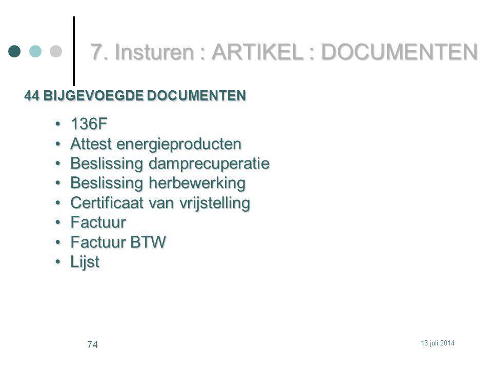 7. Insturen : ARTIKEL : DOCUMENTEN 44 BIJGEVOEGDE DOCUMENTEN 13 juli 2014 74 136F136F Attest energieproductenAttest energieproducten Beslissing dampre