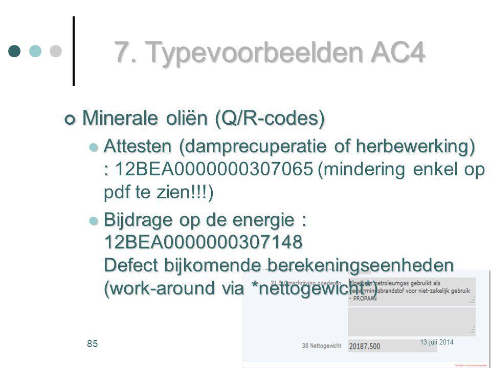 7. Typevoorbeelden AC4 Minerale oliën (Q/R-codes) Attesten (damprecuperatie of herbewerking) : Attesten (damprecuperatie of herbewerking) : 12BEA00000