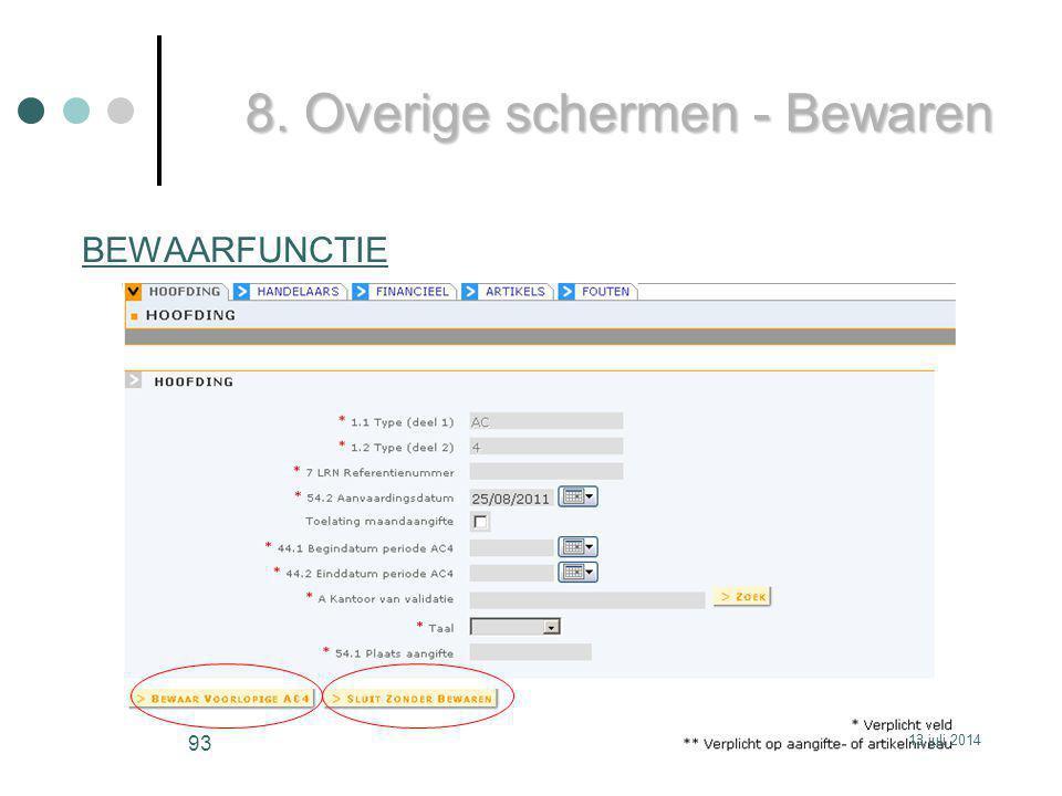 BEWAARFUNCTIE 8. Overige schermen - Bewaren 13 juli 2014 93