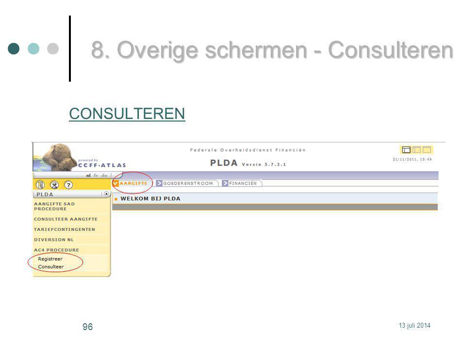 CONSULTEREN 8. Overige schermen - Consulteren 13 juli 2014 96