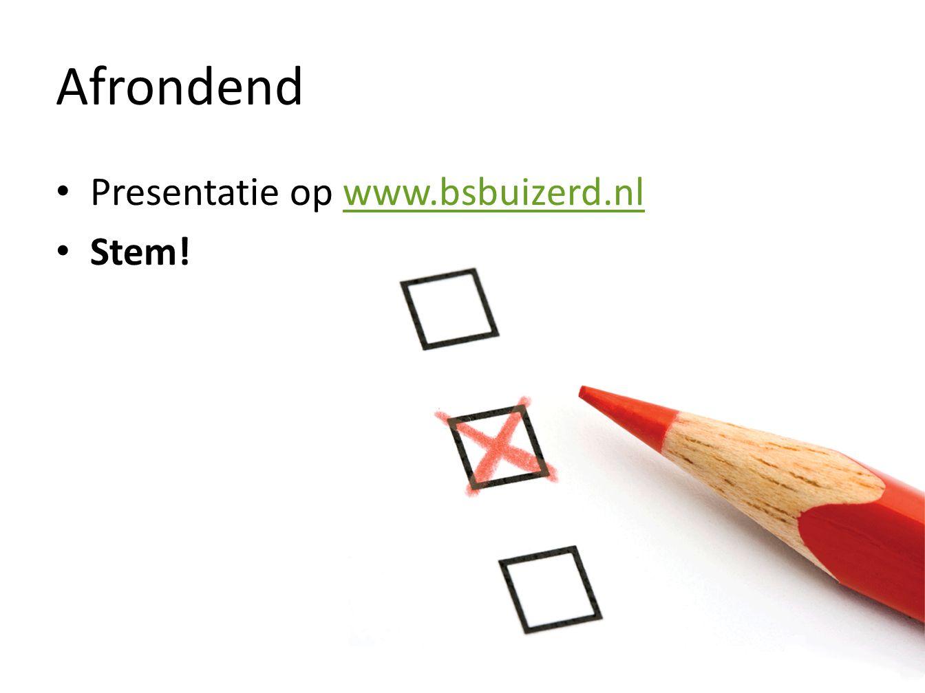 Afrondend Presentatie op www.bsbuizerd.nlwww.bsbuizerd.nl Stem!
