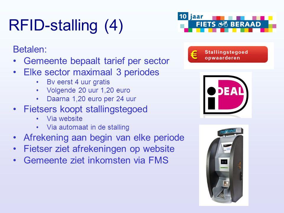 RFID-stalling (4) Betalen: Gemeente bepaalt tarief per sector Elke sector maximaal 3 periodes Bv eerst 4 uur gratis Volgende 20 uur 1,20 euro Daarna 1
