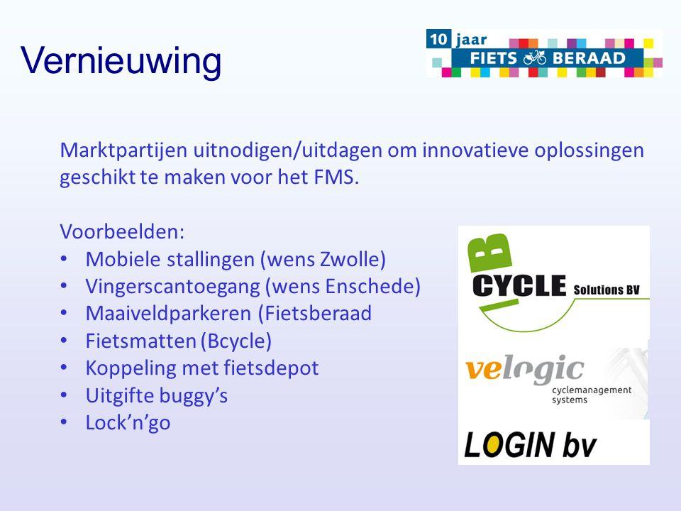 Vernieuwing Marktpartijen uitnodigen/uitdagen om innovatieve oplossingen geschikt te maken voor het FMS. Voorbeelden: Mobiele stallingen (wens Zwolle)