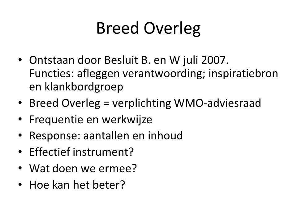 Breed Overleg Ontstaan door Besluit B. en W juli 2007.