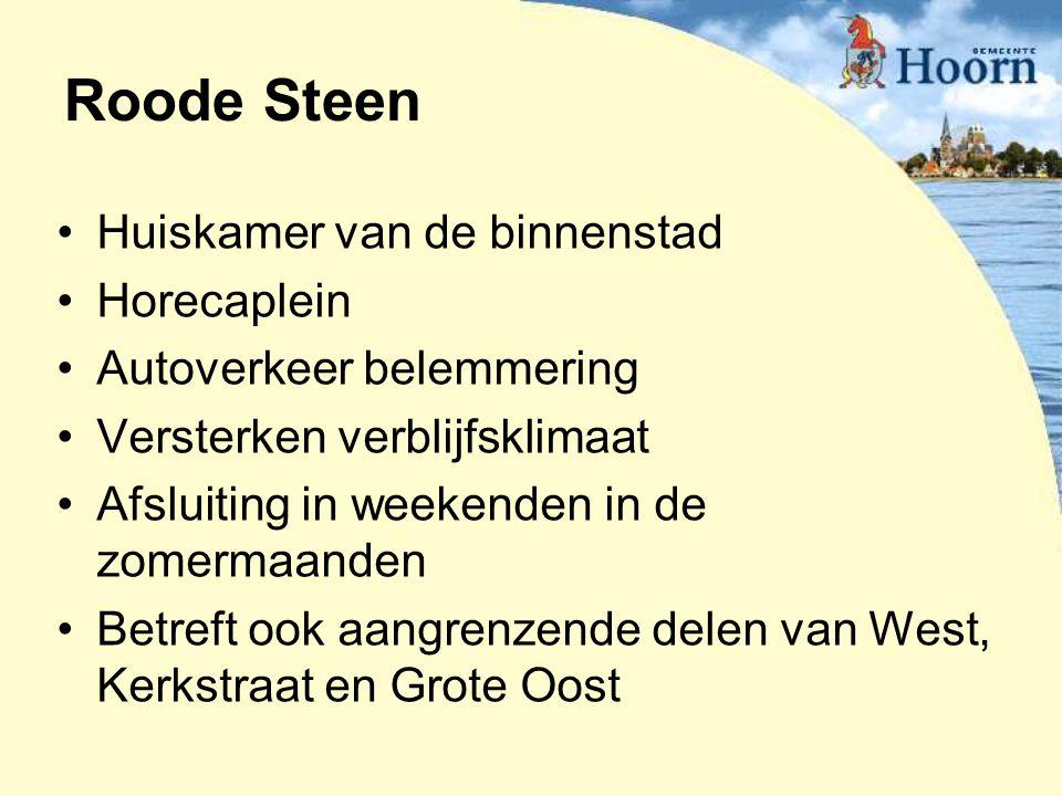 Roode Steen Huiskamer van de binnenstad Horecaplein Autoverkeer belemmering Versterken verblijfsklimaat Afsluiting in weekenden in de zomermaanden Bet