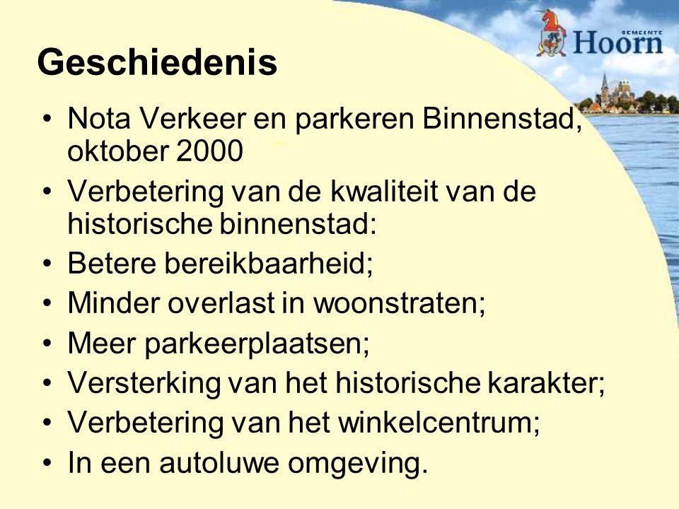 Geschiedenis Nota Verkeer en parkeren Binnenstad, oktober 2000 Verbetering van de kwaliteit van de historische binnenstad: Betere bereikbaarheid; Mind