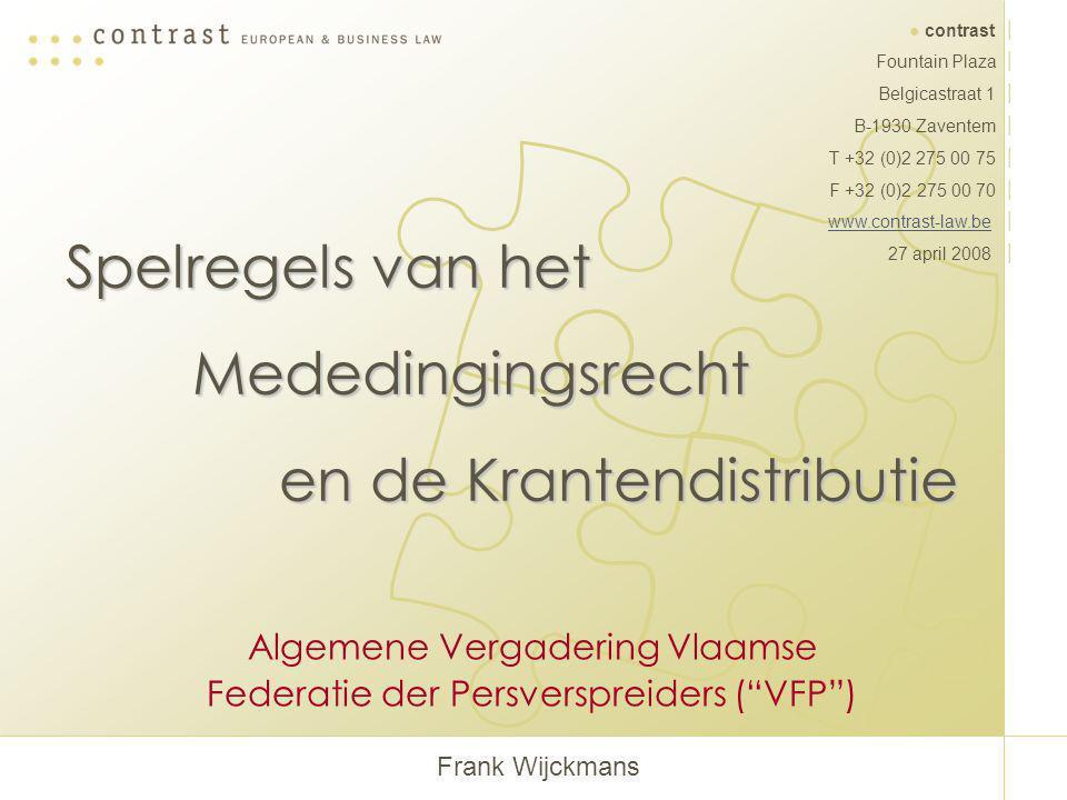 ● contrast │ Fountain Plaza │ Belgicastraat 1 │ B-1930 Zaventem │ T +32 (0)2 275 00 75 │ F +32 (0)2 275 00 70 │ www.contrast-law.bewww.contrast-law.be