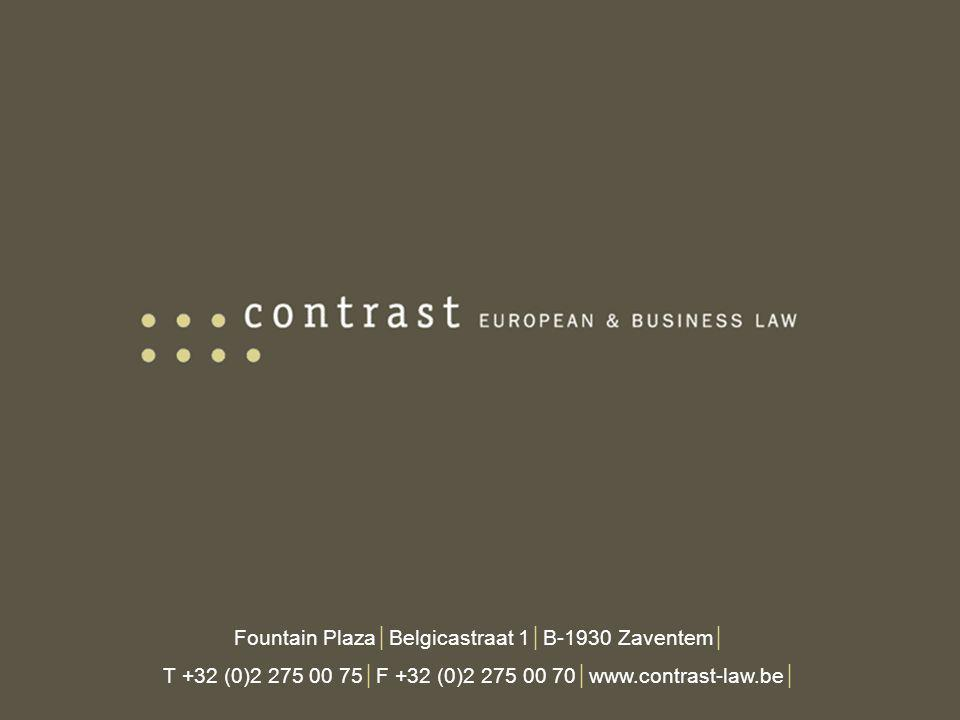 Fountain Plaza│Belgicastraat 1│B-1930 Zaventem│ T +32 (0)2 275 00 75│F +32 (0)2 275 00 70│www.contrast-law.be│