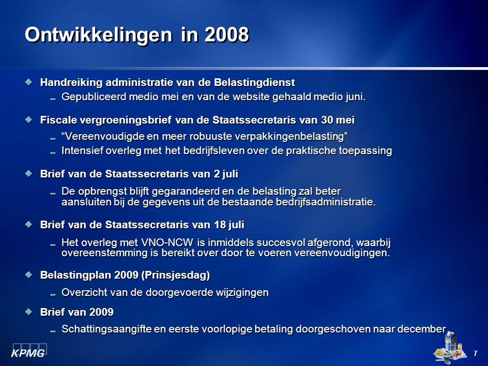 7 Ontwikkelingen in 2008 Handreiking administratie van de Belastingdienst Gepubliceerd medio mei en van de website gehaald medio juni. Fiscale vergroe