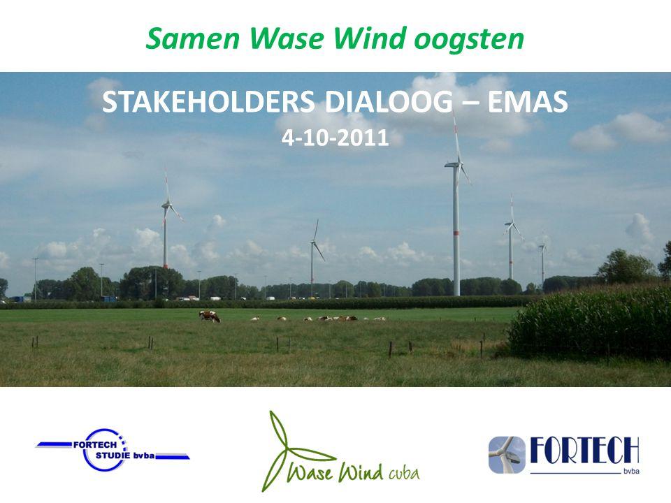 Samen Wase Wind oogsten STAKEHOLDERS DIALOOG – EMAS 4-10-2011