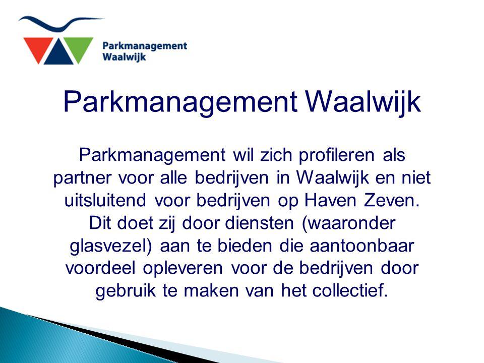 Parkmanagement Waalwijk Parkmanagement wil zich profileren als partner voor alle bedrijven in Waalwijk en niet uitsluitend voor bedrijven op Haven Zev
