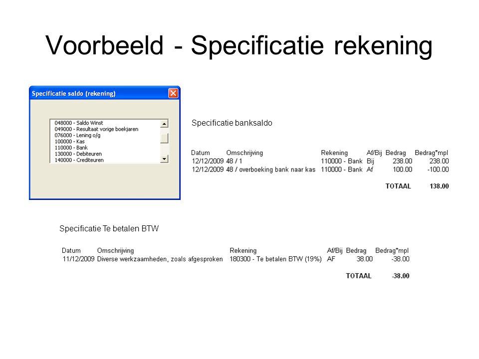 Voorbeeld - Specificatie rekening Specificatie banksaldo Specificatie Te betalen BTW