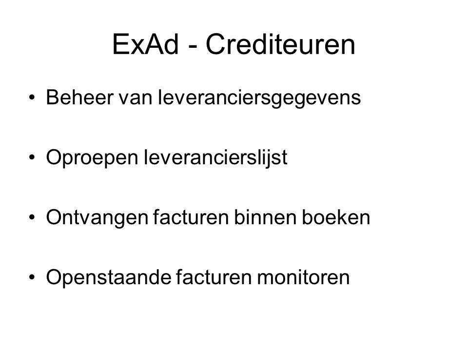 ExAd - Crediteuren Beheer van leveranciersgegevens Oproepen leverancierslijst Ontvangen facturen binnen boeken Openstaande facturen monitoren