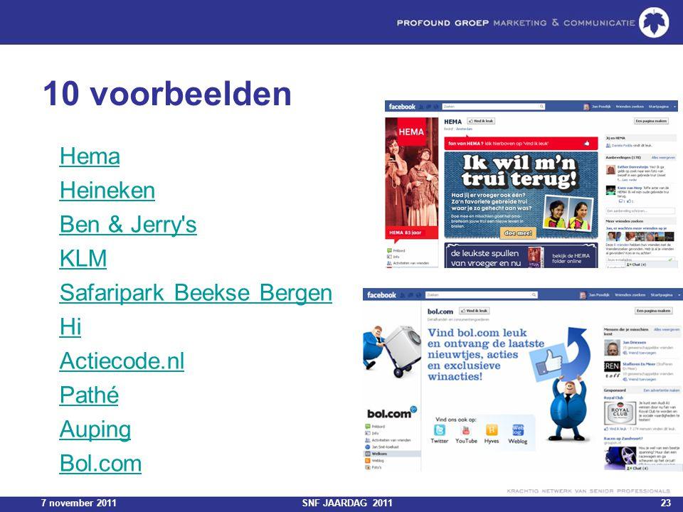 7 november 2011SNF JAARDAG 201123 10 voorbeelden Hema Heineken Ben & Jerry's KLM Safaripark Beekse Bergen Hi Actiecode.nl Pathé Auping Bol.com