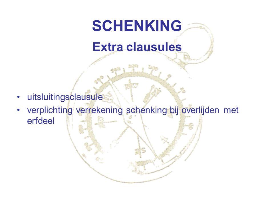 SCHENKING Extra clausules uitsluitingsclausule verplichting verrekening schenking bij overlijden met erfdeel