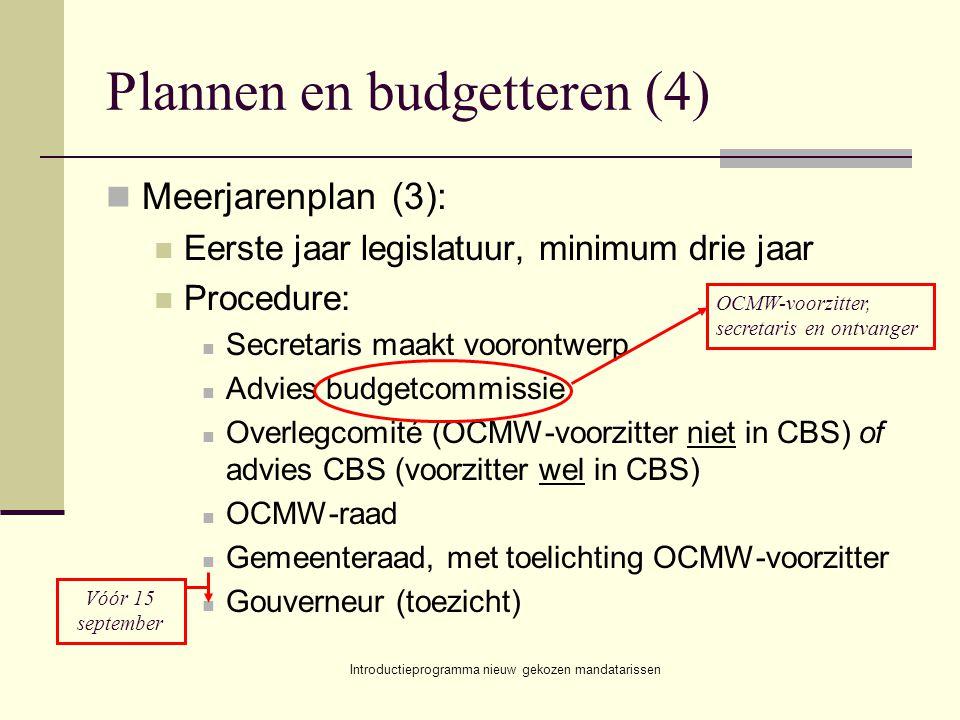 Introductieprogramma nieuw gekozen mandatarissen Plannen en budgetteren (4) Meerjarenplan (3): Eerste jaar legislatuur, minimum drie jaar Procedure: S