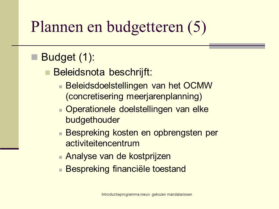 Introductieprogramma nieuw gekozen mandatarissen Plannen en budgetteren (5) Budget (1): Beleidsnota beschrijft: Beleidsdoelstellingen van het OCMW (co