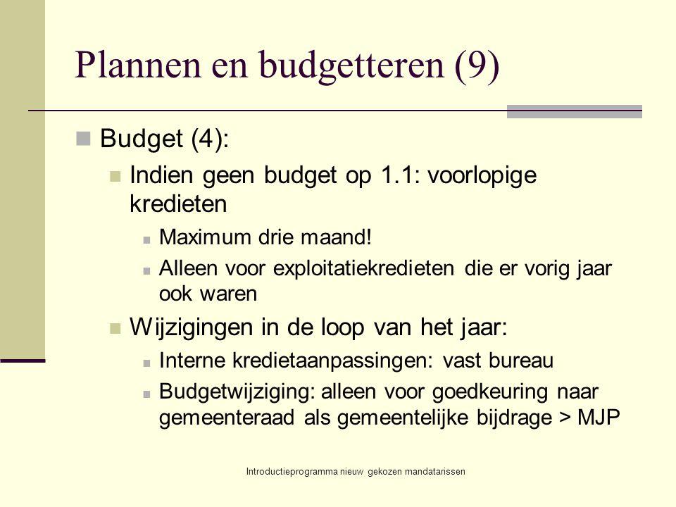 Introductieprogramma nieuw gekozen mandatarissen Plannen en budgetteren (9) Budget (4): Indien geen budget op 1.1: voorlopige kredieten Maximum drie maand.