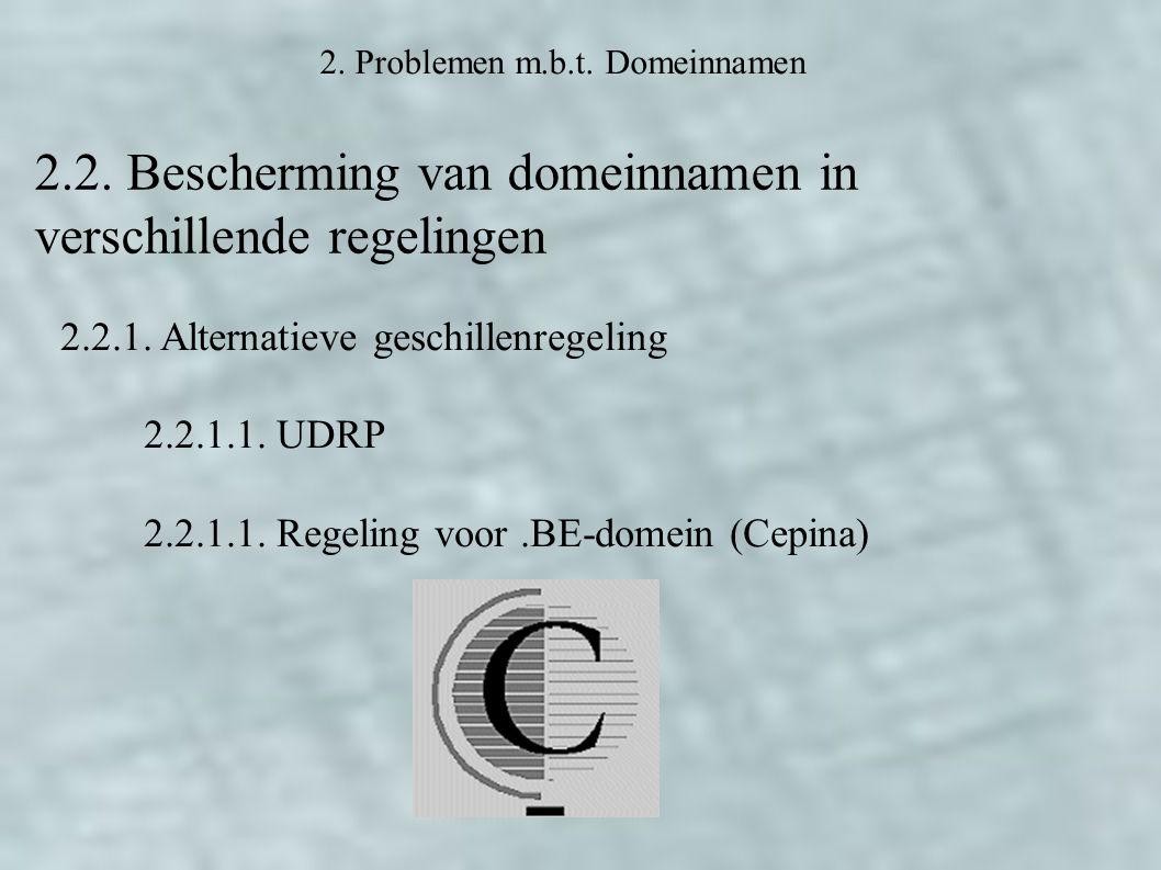 2. Problemen m.b.t. Domeinnamen 2.2. Bescherming van domeinnamen in verschillende regelingen 2.2.1. Alternatieve geschillenregeling 2.2.1.1. UDRP 2.2.