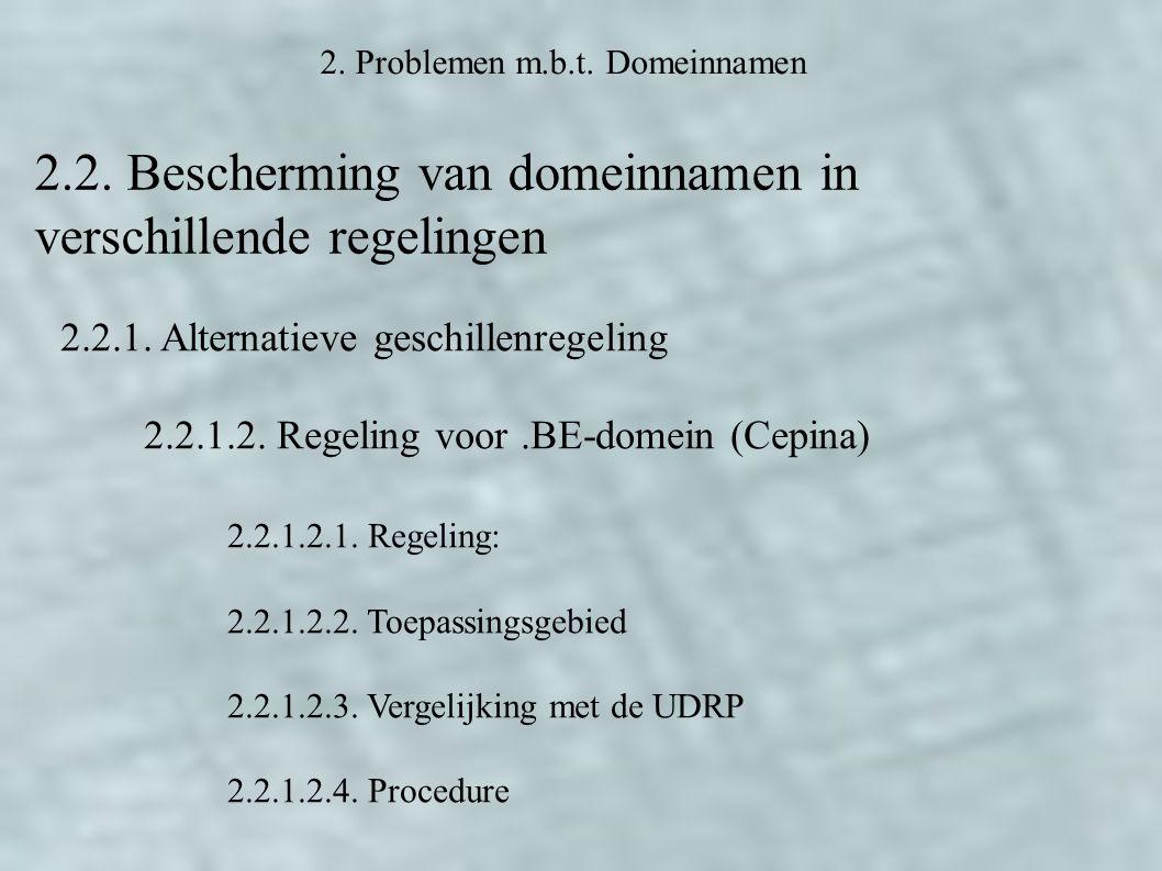 2. Problemen m.b.t. Domeinnamen 2.2. Bescherming van domeinnamen in verschillende regelingen 2.2.1. Alternatieve geschillenregeling 2.2.1.2. Regeling