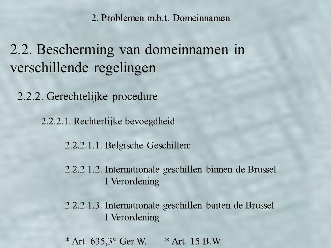 2. Problemen m.b.t. Domeinnamen 2.2. Bescherming van domeinnamen in verschillende regelingen 2.2.2. Gerechtelijke procedure 2.2.2.1. Rechterlijke bevo