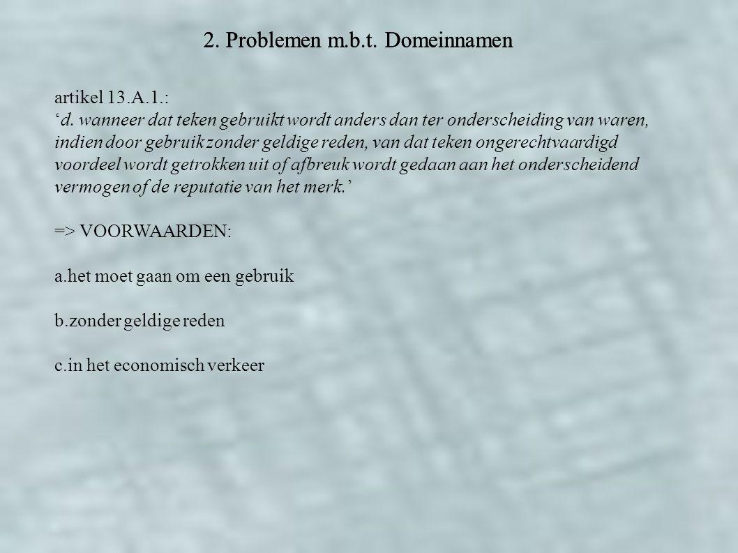 2. Problemen m.b.t. Domeinnamen artikel 13.A.1.: 'd.