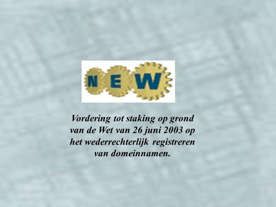 Vordering tot staking op grond van de Wet van 26 juni 2003 op het wederrechterlijk registreren van domeinnamen.