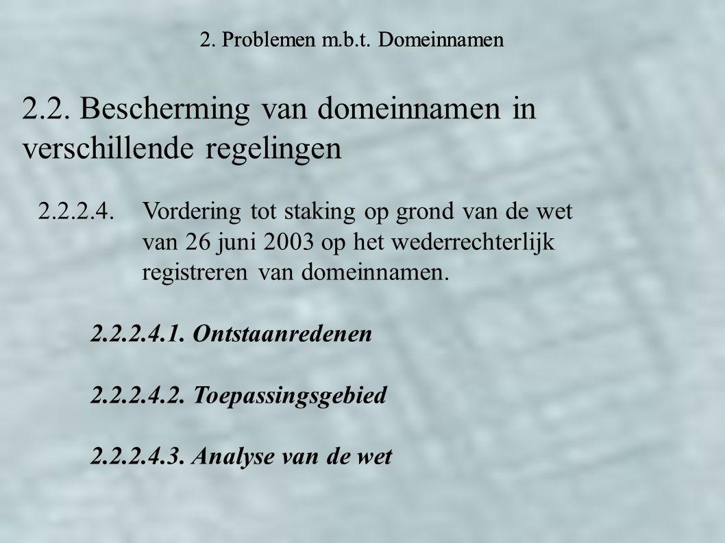 2. Problemen m.b.t. Domeinnamen 2.2. Bescherming van domeinnamen in verschillende regelingen 2.2.2.4. Vordering tot staking op grond van de wet van 26