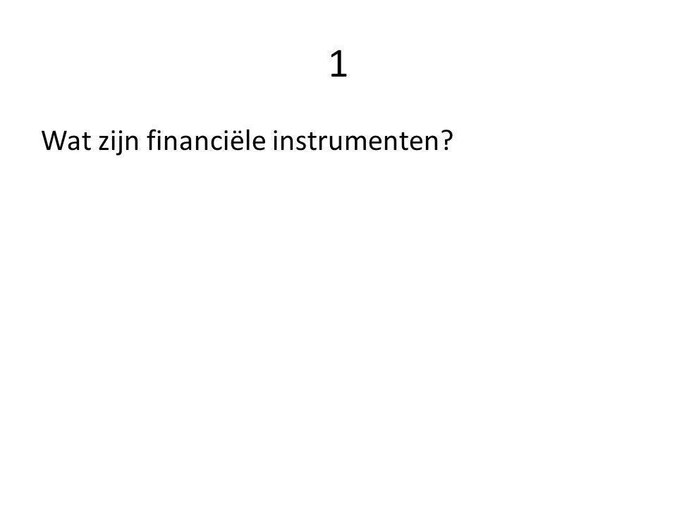 1 Wat zijn financiële instrumenten?