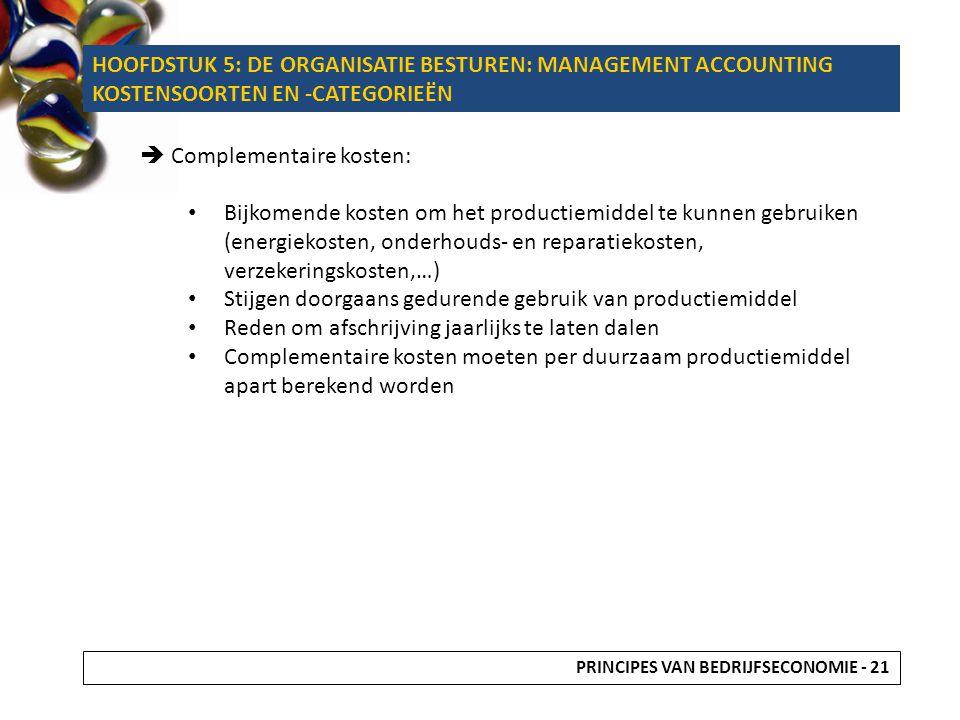  Complementaire kosten: Bijkomende kosten om het productiemiddel te kunnen gebruiken (energiekosten, onderhouds- en reparatiekosten, verzekeringskost