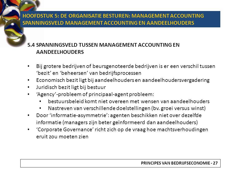 HOOFDSTUK 5: DE ORGANISATIE BESTUREN: MANAGEMENT ACCOUNTING SPANNINGSVELD MANAGEMENT ACCOUNTING EN AANDEELHOUDERS 5.4 SPANNINGSVELD TUSSEN MANAGEMENT