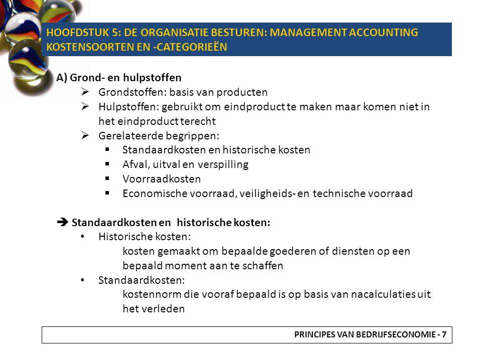 A) Grond- en hulpstoffen  Grondstoffen: basis van producten  Hulpstoffen: gebruikt om eindproduct te maken maar komen niet in het eindproduct terech
