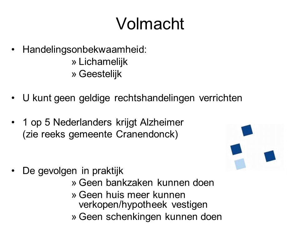 Handelingsonbekwaamheid: »Lichamelijk »Geestelijk U kunt geen geldige rechtshandelingen verrichten 1 op 5 Nederlanders krijgt Alzheimer (zie reeks gem