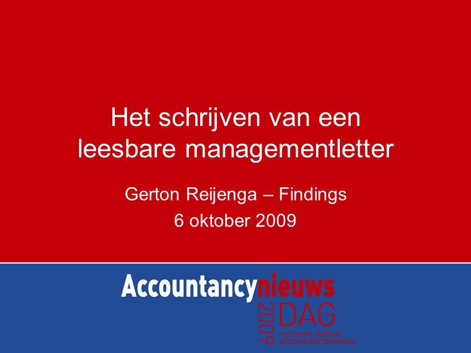Het schrijven van een leesbare managementletter Gerton Reijenga – Findings 6 oktober 2009