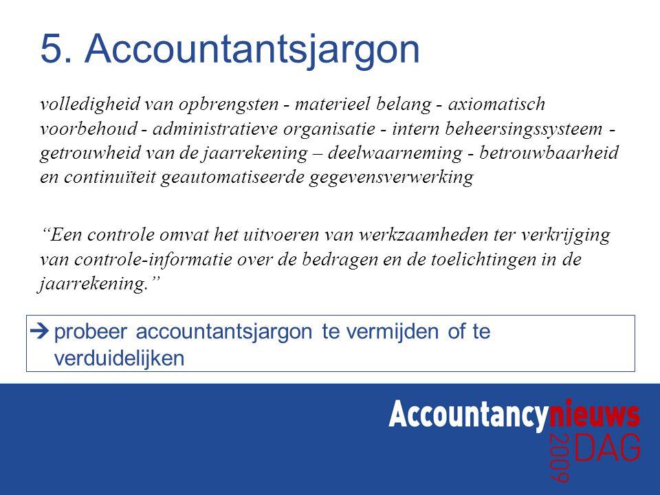5. Accountantsjargon volledigheid van opbrengsten - materieel belang - axiomatisch voorbehoud - administratieve organisatie - intern beheersingssystee