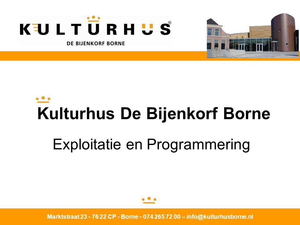 Kulturhus De Bijenkorf Borne Exploitatie en Programmering Marktstraat 23 - 76 22 CP - Borne - 074 265 72 00 – info@kulturhusborne.nl