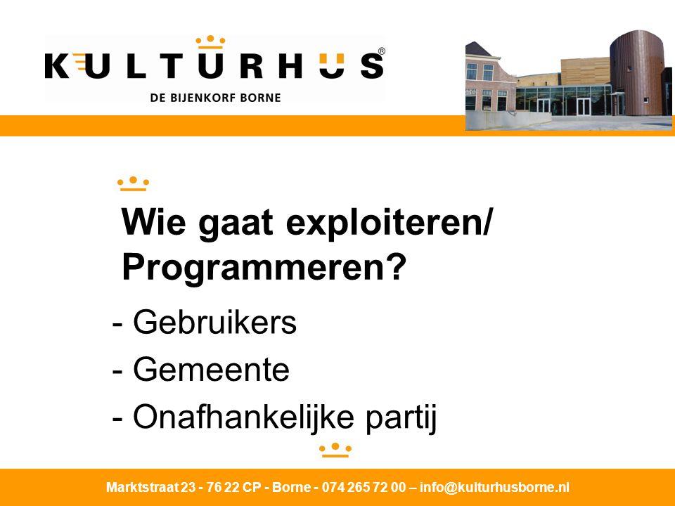 Marktstraat 23 - 76 22 CP - Borne - 074 265 72 00 – info@kulturhusborne.nl Bijvoorbeeld zoals in Borne: Oprichting 'Stichting Exploitatie Kulturhus Borne'