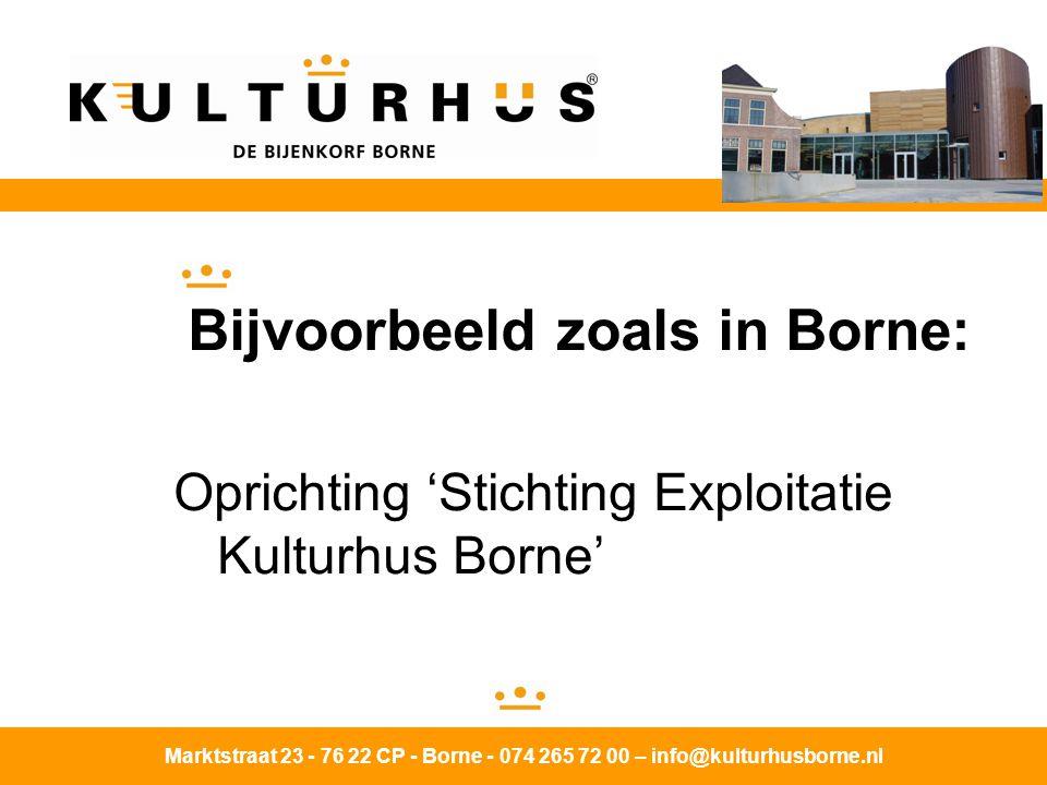 Marktstraat 23 - 76 22 CP - Borne - 074 265 72 00 – info@kulturhusborne.nl Welke functie en gebruikers: - Theater, Film, Sport, Onderwijs - Horeca - Verenigingen - Commerciële gebruikers - Vaste gebruikers