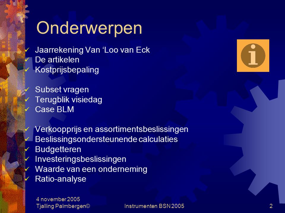 4 november 2005 Tjalling Palmbergen©Instrumenten BSN 20051 Instrumenten Financieel Management 4 november 2005 BSN Nederland