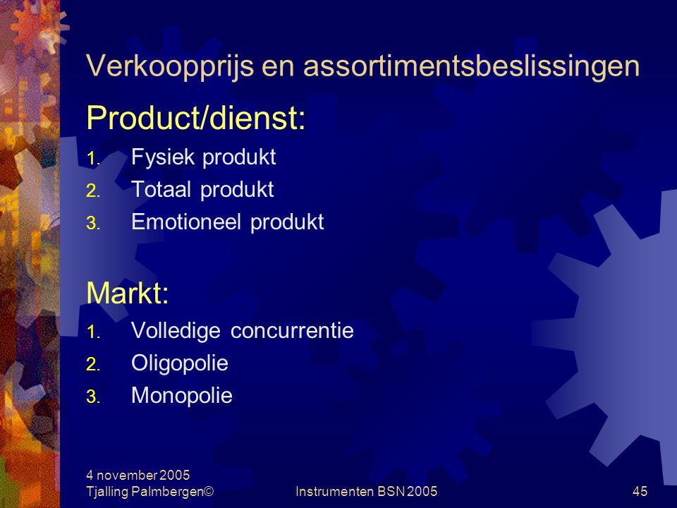 4 november 2005 Tjalling Palmbergen©Instrumenten BSN 200544 Verkoopprijs en assortimentsbeslissingen